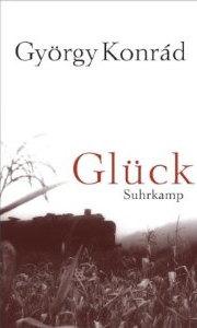 György Konrad: Glück