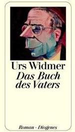Urs Widmer, Das Buch des Vaters